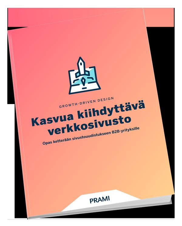 Kasvua kiihdyttävä verkkosivusto – Growth-Driven Design [eBook] | Prami Growth Agency