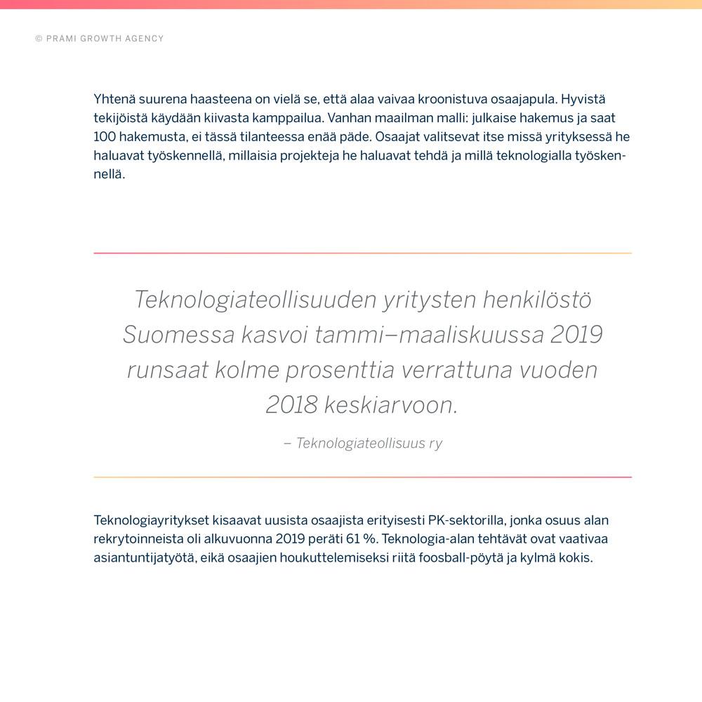 Teknologiateollisuuden yritysten henkilöstö Suomessa kasvoi tammi–maaliskuussa 2019 runsaat kolme prosenttia verrattuna vuoden 2018 keskiarvoon.
